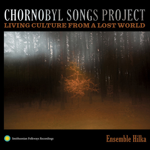 "Ensemble Hilka ""Chornobyl Songs Project"""