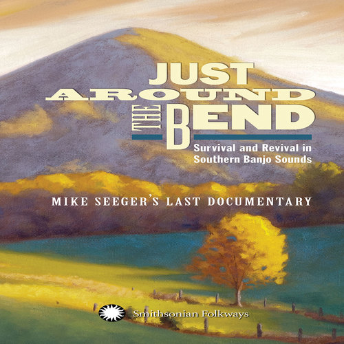 """Mike Seeger """"Just Around the Bend"""""""