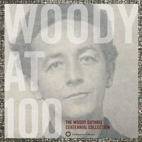"Smithsonian Folkways ""Woody at 100"""