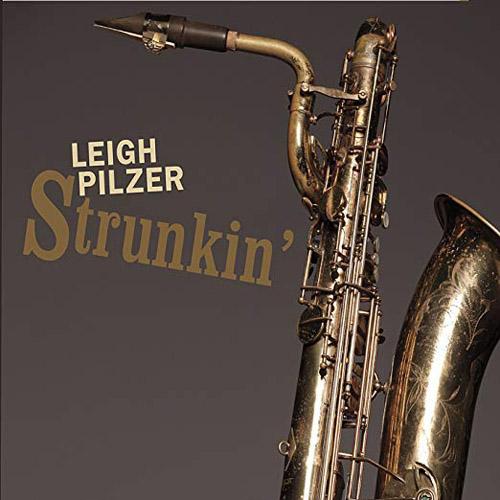 """Leigh Pilzer """"Strunkin'"""""""