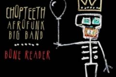 "Chopteeth Afrofunk Big Band ""Bone Reader"""