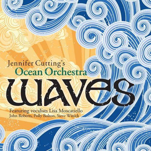"Jennifer Cutting's Ocean Orchestra ""Waves"""