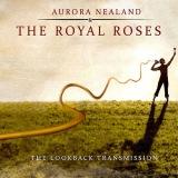 "Aurora Nealand And The Royal Roses ""Lookback Transmission"""