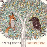 """Charming Disaster """"Cautionary Tales"""""""
