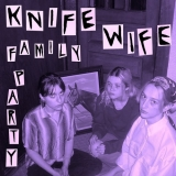 """Knife Wife """"Family Party"""""""