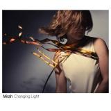 """Mirah """"Changing Light"""""""