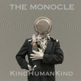 """The Monocle """"KindHumanKind"""""""