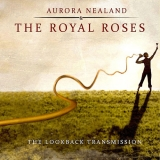 "Aurora Nealand And The Royal Roses ""Lookback Transmission"""