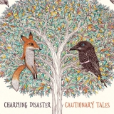 "Charming Disaster ""Cautionary Tales"""