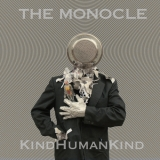 "The Monocle ""KindHumanKind"""