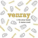 "Venray ""Fix Your Head / Same Road"""