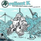 "Relient K ""Two Lefts Don't Make A RIght... But Three Do"""