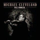 """Michael Cleveland """"Tall Fiddler"""""""