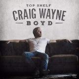 """Craig Wayne Boyd """"Top Shelf"""""""