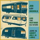 "Jeb Loy Nichols ""June Is Short, July Is Long"""