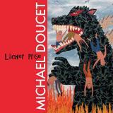 """Michael Doucet """"Lâcher Prise"""""""