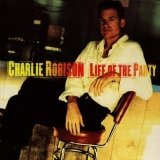 """Charlie Robison """"Life Of The Party"""""""