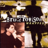 """Bruce Robison """"Wrapped"""""""