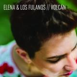"""Elena y Los Fulanos """"Volcán"""""""