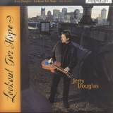 """Jerry Douglas """"Lookout For Hope"""""""